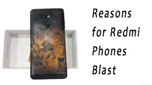 Top 4 Reasons for Xiaomi Phones Explode in India