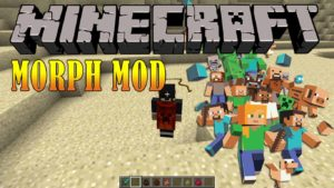 Minecraft Morph Mod 1.7.10/1.12.2 Download
