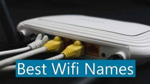 150+ Best Wifi Names 2018 – Funny, Cool and Crazy