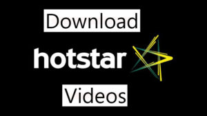 How To Download Hotstar Videos From PC