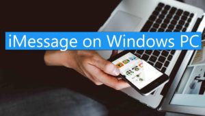 How to use iMessage on Windows PC