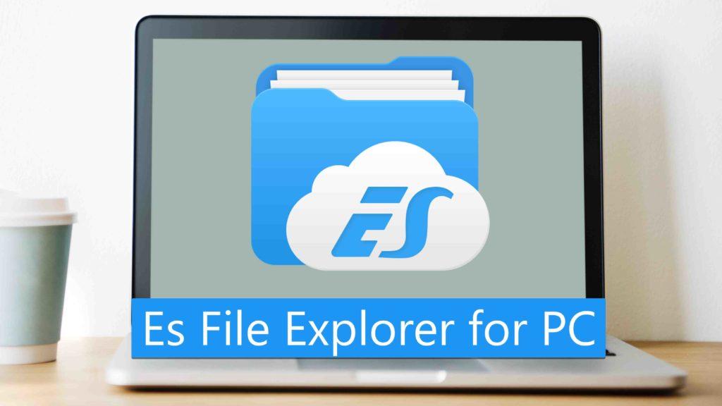 Download Es File Explorer for PC Windows 10