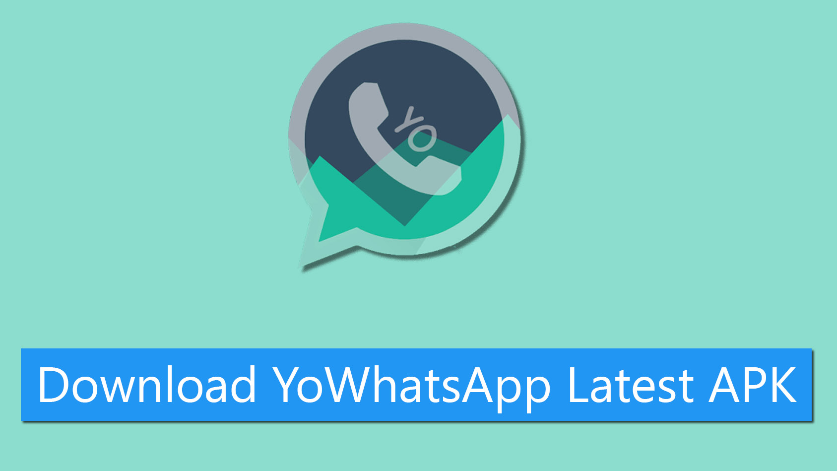YoWhatsApp Latest APK Download For Android
