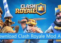 Download Clash Royale Mod Apk Latest version