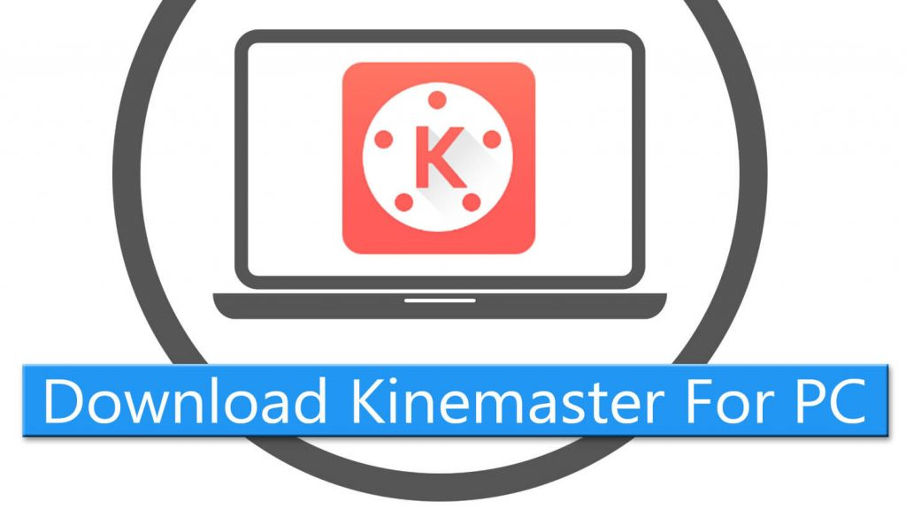 Download Kinemaster for PC