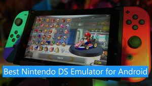 Top 7 Best Nintendo DS Emulator For Android 2018