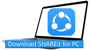 Download Shareit For PC Windows 7/8/10 & Mac
