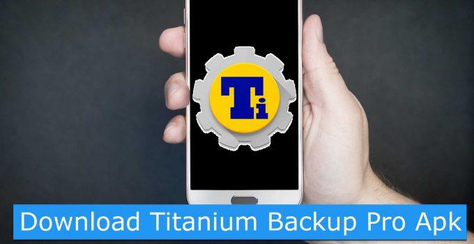 Titanium Backup Pro APK Latest Version Free Download 2018