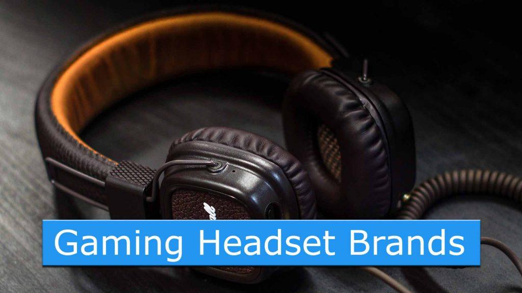 Top 5 Gaming Headset Brands