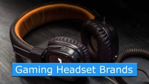 Top 5 Gaming Headset Brands