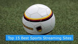 Top 15 Best Sports Streaming Sites 2018
