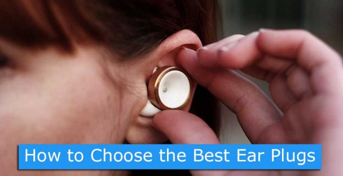 How to Choose the Best Ear Plugs