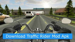 Download Traffic Rider Mod Apk Unlimited Money Latest Version 2018