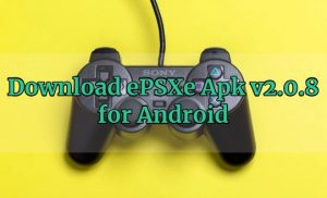 Download ePSXe Apk v2.0.8 for Android 2019