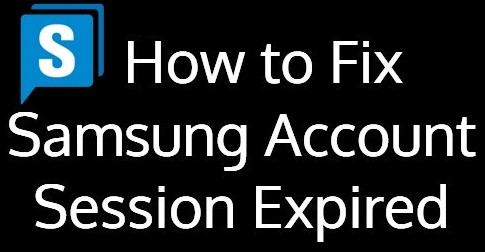 How to Fix Samsung Account Session Expired Issue