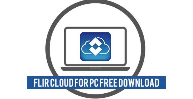 FLIR Cloud For PC