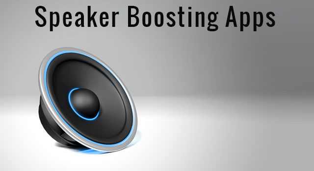 Speaker Boosting Apps