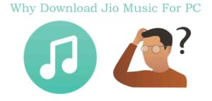Jio Music For PC Download (Windows and Mac) 100% Working