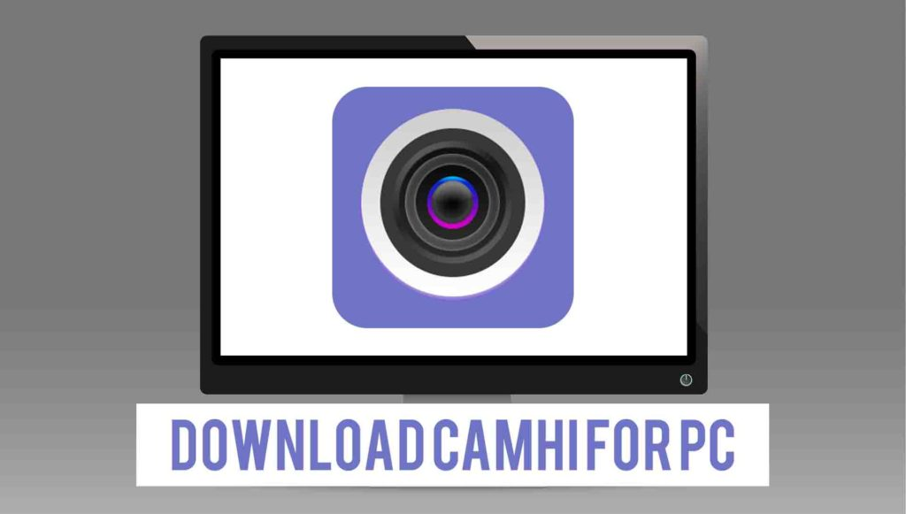Download CamHi For PC - Working On Windows 10/8/7 & Mac