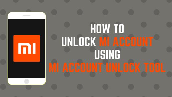 Download Mi Account Unlock Tool
