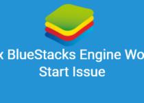 Fix Bluestacks Engine Won't Start Issue