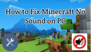 Fix Minecraft No Sound Issue