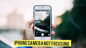 My iPhone Camera Won't Focus: Fix iPhone Camera Problem