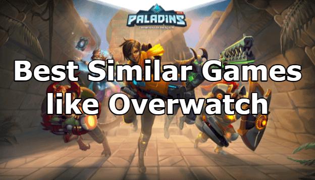 Similar Games like Overwatch