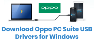 Download Oppo PC Suite USB Drivers For Windows 2019 – All Models