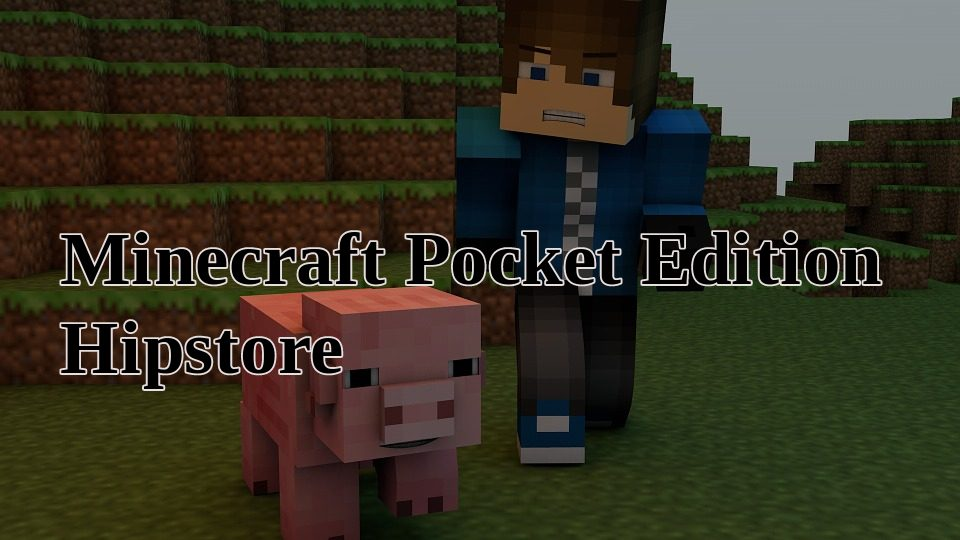 Minecraft Pocket Edition Hipstore